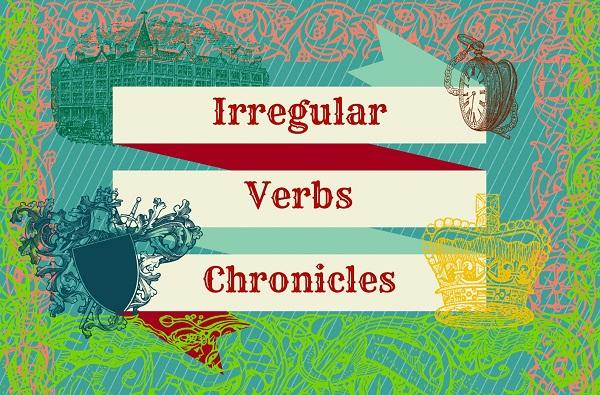 Хроники неправильных глаголов